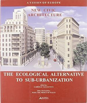 New civic architecture. The ecological alternative. Atti del Convegno (Bologna, 7-9 ottobre 2004).:...