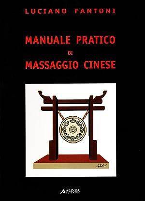 Manuale pratico di massaggio cinese.: Fantoni, Luciano