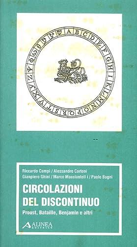 Circolazioni del discontinuo - Proust, Bataille, Benjamin e altri.: Campi, Riccardo Cartoni, ...