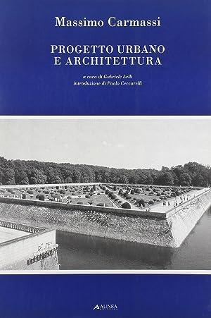 Massimo Carmassi. Progetto Urbano e Architetture.