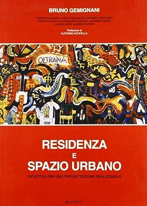 Residenza & spazio urbano. Didattica per una progettazione realizzabile.: Gemignani, Bruno