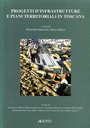 Progetti d'infrastrutture e piani territoriali in Toscana.
