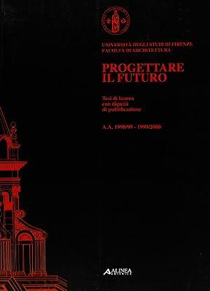 Progettare il Futuro. Tesi di Laurea con Dignità di Pubblicazione, A.A. 1998/1999 - ...