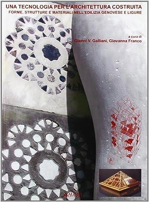 Una Tecnologia per L'Architettura Costruita. Forme, Strutture e Materiali nell'Edilizia ...
