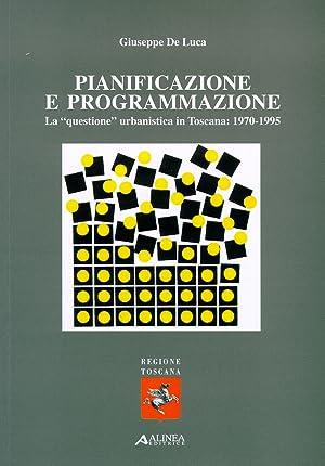 """Pianificazione e programmazione. La """"questione"""" urbanistica in Toscana, 1970-1995.: De ..."""