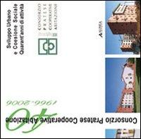 Sviluppo Urbano e Coesione Sociale. Quarant'anni di attività del Consorzio Pratese ...