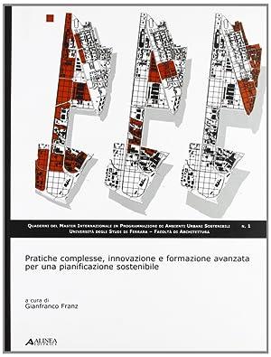 Pratiche complesse, innovazione e formazione avanzata per una pianificazione sostenibile.: Franz, ...