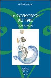 La sacerdotessa del mare.: Fortune, Dion