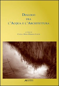 Dialogo fra l'acqua e l'architettura.