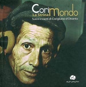 Corimondo. La Strina Suoni e Canti di Corigliano d'Otranto. con CD Audio.: Costa, Michele ...