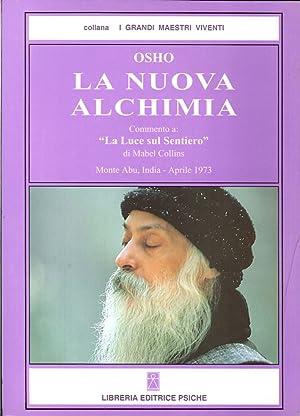 """La Nuova Alchimia. Vol. 1. Commento a """"La Luce sul Sentiero"""" di Mabel Collins.: Osho, ..."""