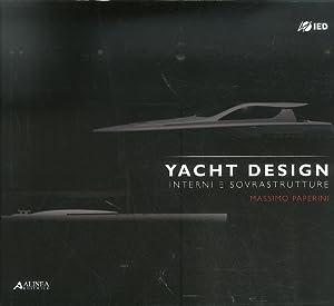 Yacht Design. Interni e Sovrastrutture. Master in Interior Yacht Design e Sovrastrutture 2009.: ...