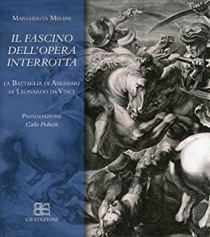 """Il Fascino dell'Opera Interrotta"""". La Battaglia di Anghiari di Leonardo da Vinci.: Melani..."""