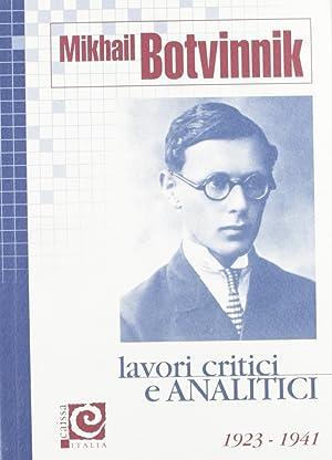 Lavori critici e analitici. Vol. 1: 1923-1941.: Botvinnik, Mikhail