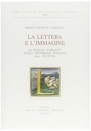 """La lettera e l'immagine. le iniziali """"parlanti"""" nella tipografia italiana (secc. ..."""