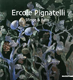 Ercole Pignatelli. Sfinge & fato.