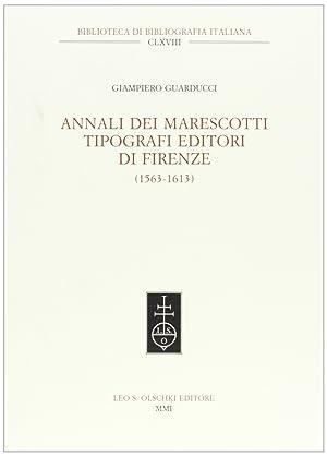 Annali dei Marescotti. Tipografi editori di Firenze 1563-1613.: Guarducci, Giampiero