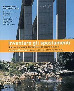 Inventare gli spostamenti. Storia e immagini dell'autostrada Torino-Savona. Inventing movement...