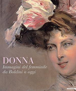 Donna. Immagini del femminile da Boldini a oggi.: Caprile, Luciano Miracco, Renato Panepinto, ...