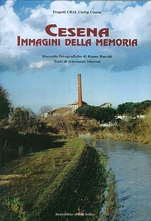 Cesena. Immagini della memoria.: Bacchi, Remo Maroni, Giovanni
