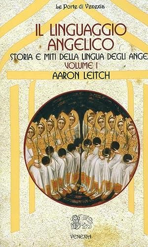 Il Linguaggio Angelico. Vol. 1. Storia e Mito Completi delle Lingua degli Angeli. dai Diari di John...
