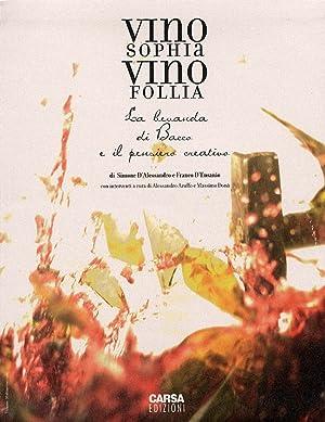 Vino Sophia. Vino Follia. La bevanda di Bacco e il pensiero creativo.: D'Alessandro, Simone ...