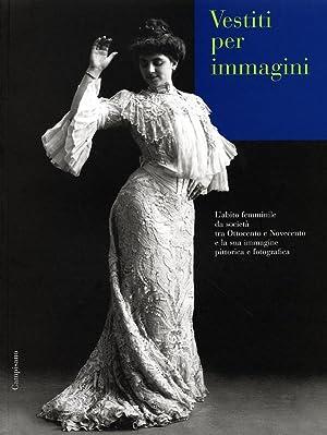 Vestiti per immagini. L'abito femminile da società tra Ottocento e Novecento e la sua ...