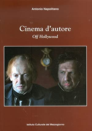 Cinema d'autore. Off Hollywood.: Napolitano, Antonio