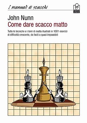 Come dare scacco matto.: Nunn, John