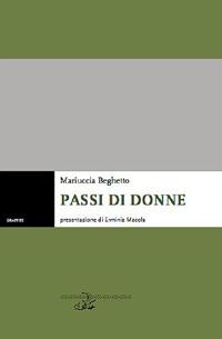 Passi di donne.: Beghetto, Mariuccia