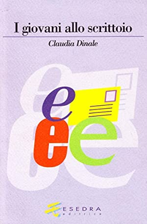 I giovani allo scrittoio.: Dinale, Claudia