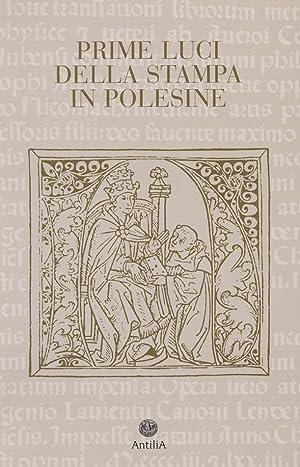 Prime luci della stampa in Polesine. Catalogo degli incunaboli delle Biblioteche del Polesine.