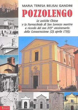 Pozzolengo, le Antiche Chiese e la Parrocchiale di s. Lorenzo Martire.: Belisai Gandini, M Teresa