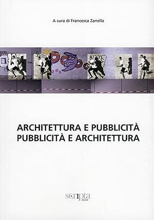 Architettura e Pubblicità. Pubblicità e Architettura.