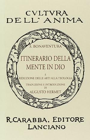 Itinerario della mente in Dio. E riduzione delle arti alla teologia.: Bonaventura (san)