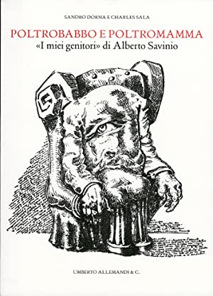 """Poltrobabbo e poltromamma. """"I miei genitori"""" di Alberto Savinio.: Dorna, Sandro Sala, ..."""