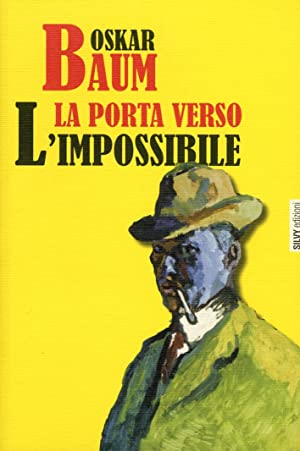 La porta verso l'impossibile.: Baum, Oskar