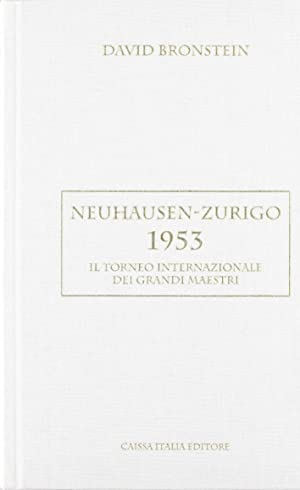 Il torneo internazionale dei grandi maestri. Neuhausen-Zurigo 1953.: Bronstein, David I