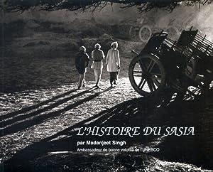 L'Histoire du Sasia.: Singh, Madanjeet