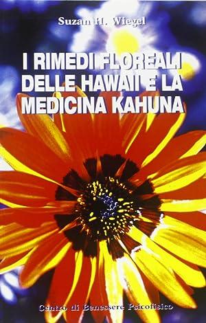 I rimedi floreali delle Hawaii e la medicina kahuna.: Wiegel, Susan H.; Rohr, Wulfing von