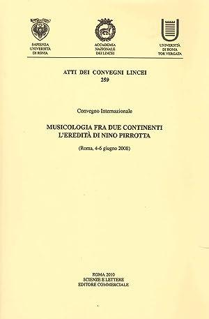 Musicologia fra due continenti. L'eredità di nino pirrotta. (Roma, 4-6 giugno 2008).: ...