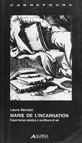 Marie de l'Incarnation. Esperienza mistica e scrittura di sé.: Verciani, Laura