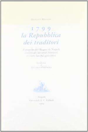 1799: la Repubblica dei traditori.: Rinaldi, Gustavo