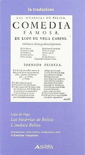 Lope de Vega. Las Bizarrias de Belisa. L'Audace Belisa. [Ed. Italiana e Spagnola].: Vega, Lope...