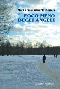 Poco meno degli angeli.: Montanari, Marco G