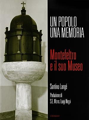 Un Popolo una Memoria. Montefeltro e il Suo Museo.: Lang�, Santino