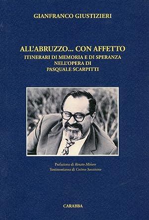 All'Abruzzo. con affetto. Itinerari di memoria e di speranza nell'opera di Pasquale ...