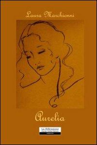 Aurelia.: Marchionni, Laura