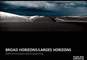 Broad Horizons/Larges Horizons. ADPI Architecture and Engineering.: Dominique Chavanne