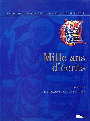 Mille ans d'ecrits. Tresors de la Bibliotheque municipale de Grenoble.